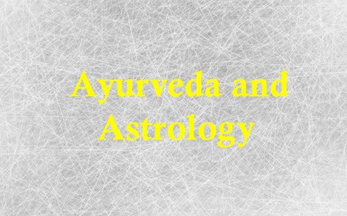 Ayurveda and Astrology   THEKPASTROLOGER