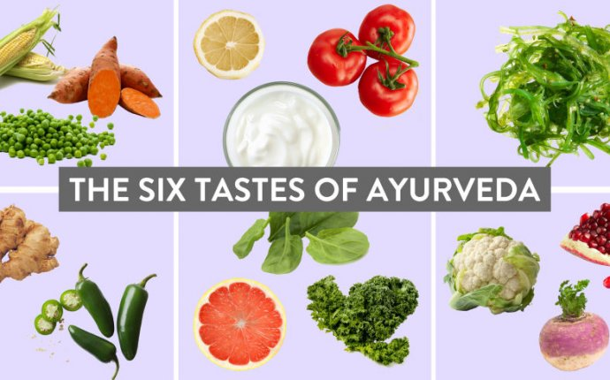 Will Six Tastes Help You Eat Healthfully? - Six Tastes of Ayurveda